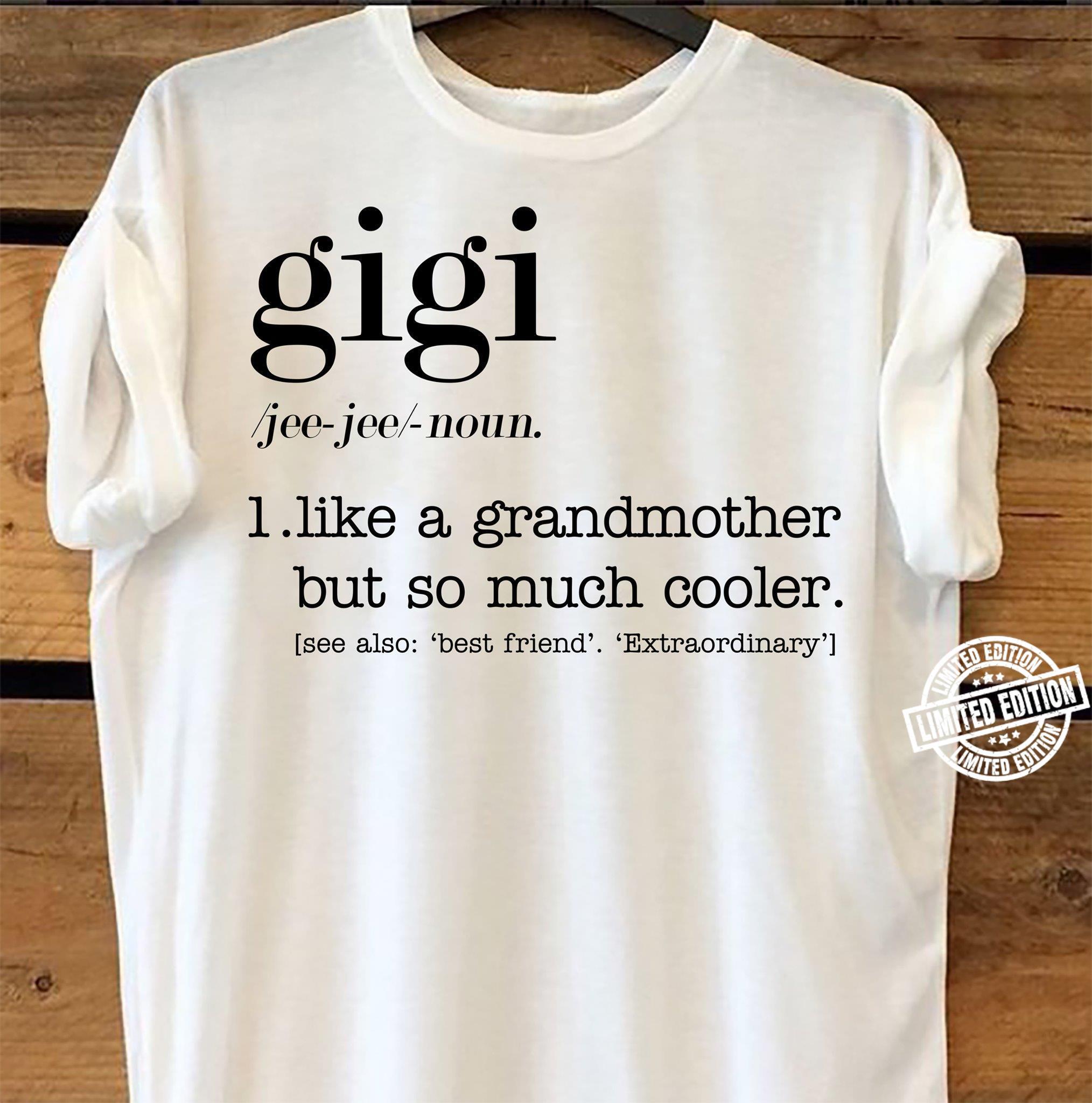 Gigi like a grandmother but so much cooler shirt
