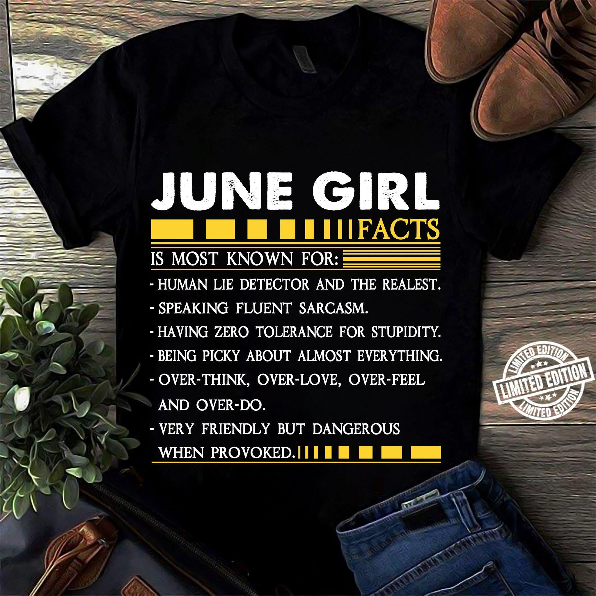 June girl facts is most known for human lie detector and the realest speaking fluent sarcasm having zero tolerance for stupidity shirt