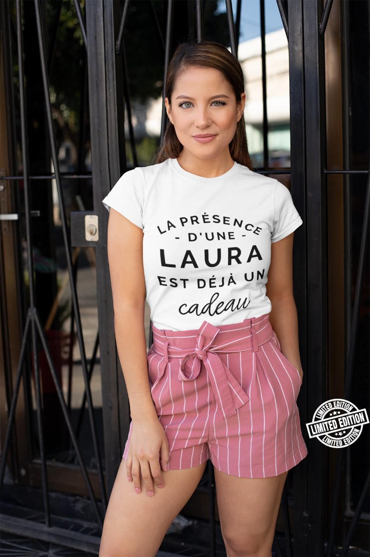 La Presence D'une Laura Est Deja Une cadeau shirt