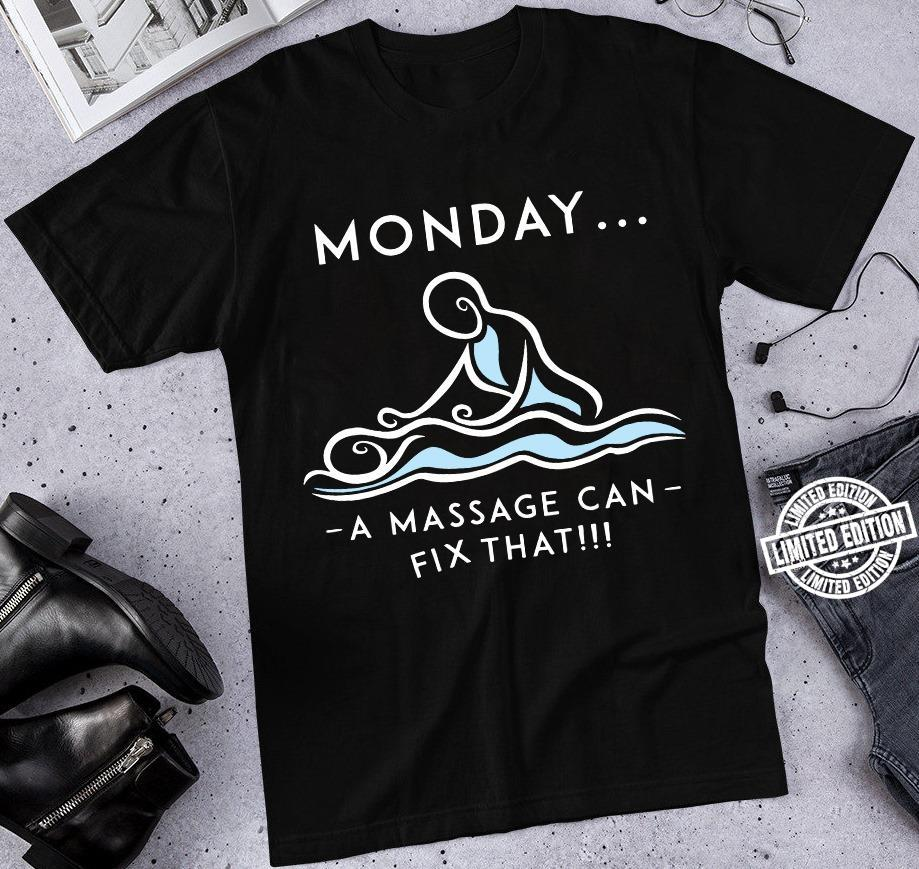 Monday a massage can fix that shirt