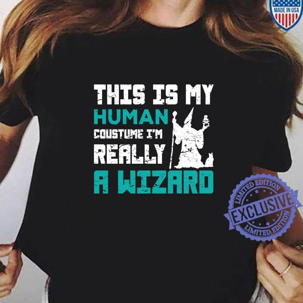 This Is My Human Costume Im Really a Wizard Shirt Cosplay